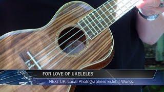 For Love of Ukeleles