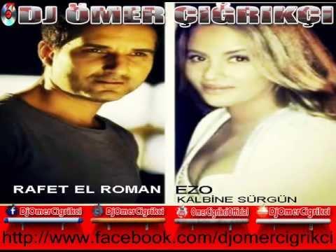 Kalbine Sürgün (REMİX) 2013 (Rafet El Roman & Ezo) / 2013Yeni Albüm | DJ ÖMER ÇIĞRIKÇI |