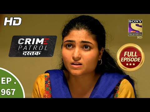 Crime Patrol Dastak - Ep 967 - Full Episode - 31st January, 2019