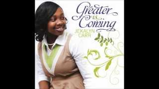 Jekalyn Carr - Greater Is Coming - YouTube