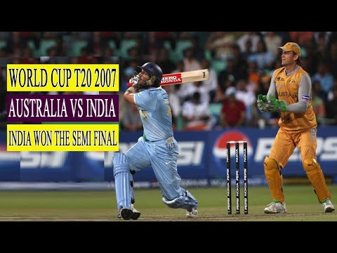 India vs Australia 2007 t20 world cup semi final highlights