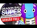 DRAGON BALL SUPER - ENCERRAMENTO 7 FULL (Português)  Ending 7 ( ED 7 )