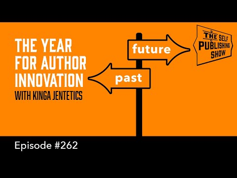 The Year for Author Innovation (The Self Publishing Show, episode 262)