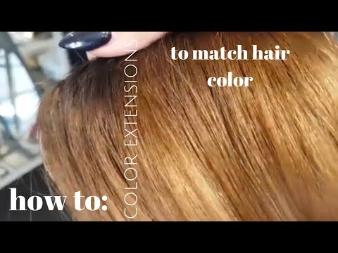 how to COLOR extensions to match hair color