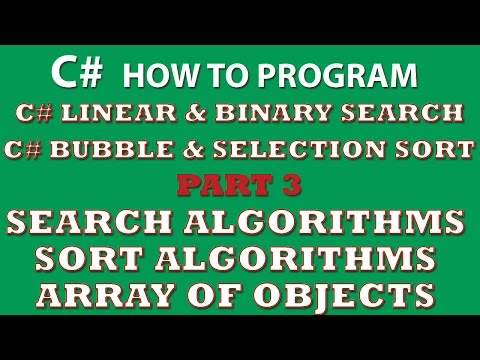 C# Programming Challenge: Searching and Sorting Part 3 (C# linear search, C# binary search, C# bubble sort, C# selection sort)