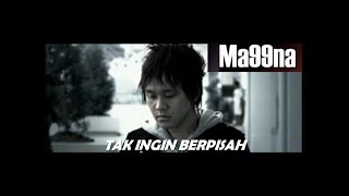 Video MA99NA - TAK INGIN BERPISAH MP3, 3GP, MP4, WEBM, AVI, FLV Juni 2018