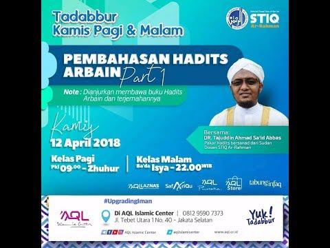 Pembahasan Hadits Arbain Part 1 | DR. Tajuddin Ahmad Sa'Id Abbas