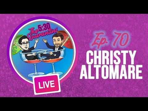 The 5:30 Quarantini- Ep. 70, Christy Altomare!