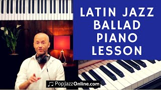 How to play Latin Ballad Bolero Style - Jazz Piano Tutorial (BAH)