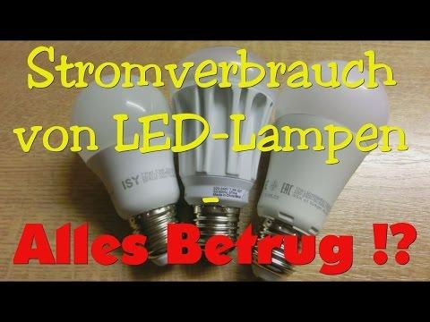 Stromverbrauch von LED-Lampen - alles Betrug !?
