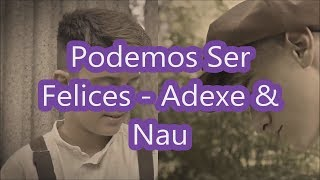 Su video:Letra podemos ser felices Adexe & Nauesperoles guste