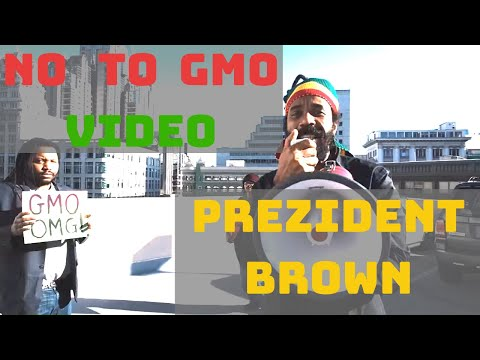 Prezident Brown - No to Gmo