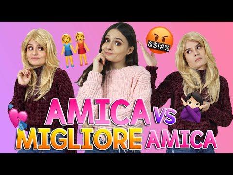 👭💁🏻 AMICA vs MIGLIORE AMICA 🤦🏻♀️👭