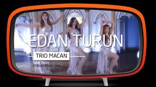 Trio Macan - Edan Turun (Official Music Video)