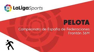 📺 Campeonato de España de Federaciones Frontón 36 metros
