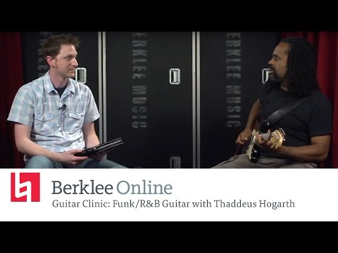 Thaddeus Hogarth - Funk / R & B Guitar - Berkleemusic Open House Series