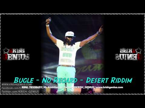 Bugle - No Regard [Desert Riddim] December 2013