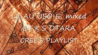 Video LE AU USO E mixed with O MAI IA FAAMALOSI - EFKS OTARA MP3, 3GP, MP4, WEBM, AVI, FLV Oktober 2018