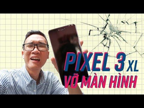Đắng lòng vỡ màn Pixel 3 XL