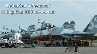 Video Baru Saja!! Ada apa ni Tiba tiba TNI AU Luncurkan 4 Sukhoi Di Perbatasan Malaysia MP3, 3GP, MP4, WEBM, AVI, FLV Maret 2019