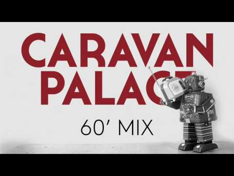 Caravan Palace - 60 minute mix of Caravan Palace (видео)