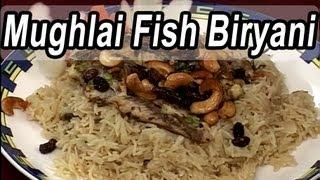 Indian Cuisine | Tamil Food | Mughlai Fish Biryani