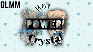 Video Her Power Crystal《GLMM》《ORIGINAL》 MP3, 3GP, MP4, WEBM, AVI, FLV Agustus 2019