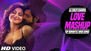 Video Love Mashup | Top Romantic Hindi Songs | DJ Shilpi Sharma | T-Series MP3, 3GP, MP4, WEBM, AVI, FLV April 2018