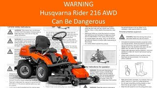 7. Warning Husqvarna Mower 216 AWD Can Be Dangerous (and it cuts grass)