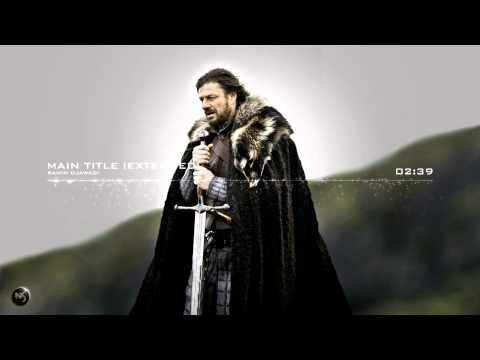 Ramin Djawadi - Main Title (Extended) [Game Of Thrones]