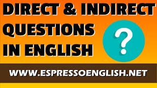 Direct and Indirect Questions in English, Free Video Lessons