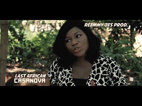 LAST AFRICAN CASANOVA New Movie  - Destiny Etiko 2019 Latest Nigerian Nollywood Movie mp4