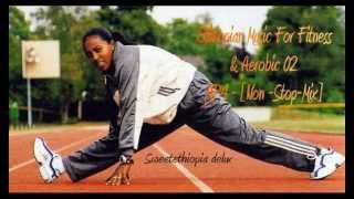Ethiopian Music For Fitness&Aerobic 02 - MP4