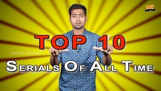 Video TOP 10 SERIALS OF ALL TIME | Ft. Varun | Countdown | Madras Central MP3, 3GP, MP4, WEBM, AVI, FLV April 2018