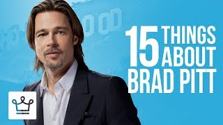 Video 15 Things You Didn't Know About Brad Pitt MP3, 3GP, MP4, WEBM, AVI, FLV Juli 2018