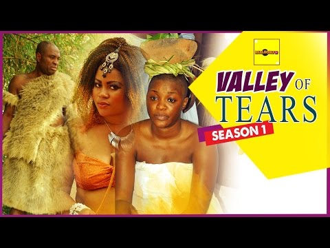 Valley Of Tears 1 - Nigerian Nollywood Movies