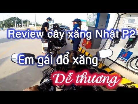 Review cây xăng Nhật Bản P2 : Em gái đổ xăng dễ thương | Motovlog cbr600 - Thời lượng: 9:04.