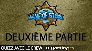 Game of Stone avec Pac et Steofix - Partie 2
