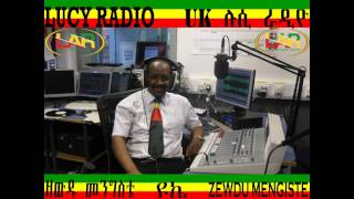 Dr Belachew Chekene   Part 1 Interview By Journalist Zewdu Mengiste Lucy Radio U.K
