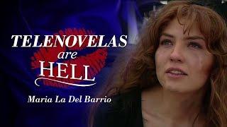Telenovelas Are Hell: Maria La Del Barrio