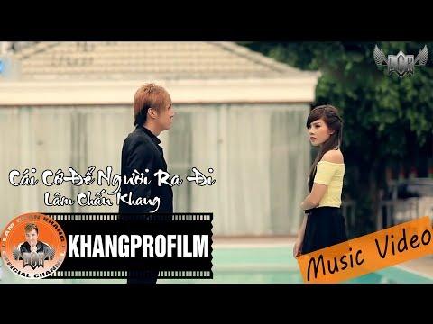 Cái Cớ Để Người Ra Đi | Lâm Chấn Khang [ MV HD ] - Thời lượng: 4:29.