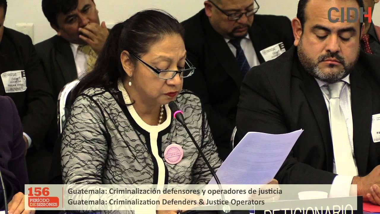 Denuncias sobre criminalización de defensores y defensoras de derechos humanos y operadores de justicia en Guatemala