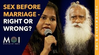 Video Sadhguru Answers Is It Wrong To Have Sex Before Marriage? | Youth and Truth @ JNU | Mystics of India MP3, 3GP, MP4, WEBM, AVI, FLV Oktober 2018