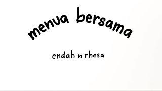 Video Endah N Rhesa - Menua Bersama (Official Lyric Video) MP3, 3GP, MP4, WEBM, AVI, FLV Juli 2018