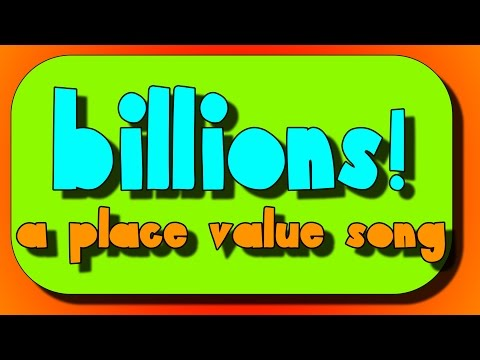 Place Value Song- Millions and Billions!