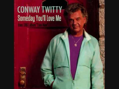 Tekst piosenki Conway Twitty - Someday You'll Love Me po polsku