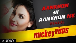 Aankhon Hi Aankhon Ne (Female Version) - Song Audio - Mickey Virus