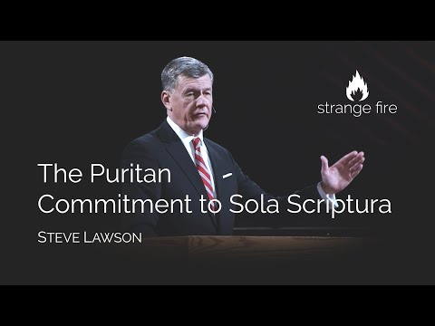 The Puritan Commitment to Sola Scriptura (Steve Lawson) (Selected Scriptures)