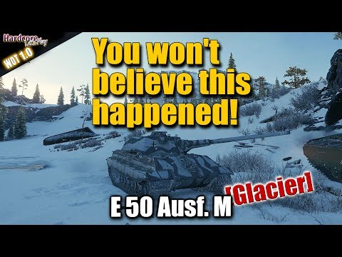 E 50 Ausf. M, You won't believe this happened! WORLD OF TANKS