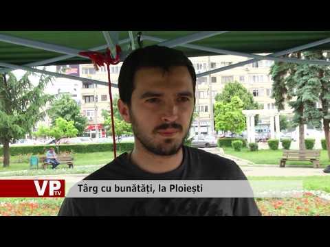 Târg cu bunătăți, la Ploiești